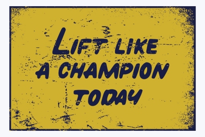 Lift Like A Champion Today